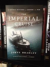 James Bradley Signed The Imperial Cruise 1st Ed. HC 2009