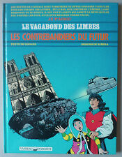 ** LE VAGABOND DES LIMBES n°18. LES CONTREBANDIERS DU FUTUR **  EO 1989 NEUF!