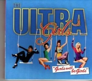 (DE941) The Ultra Girls, Girls Will Be Girls - 2011 SIGNED DJ CD
