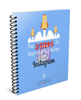 5 Easy Steps To Make Money Using Instagram - Affiliate Marketing eBook