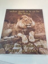Lion Beer Sign What Good Is It To Be The King If You Can't Relax And Have A Beer
