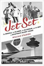 Jet Set: The People, the Planes, the Glamour, and the Romance in Aviat-ExLibrary