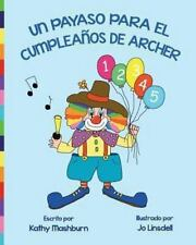Un Payaso para el Cumplea�os de Archer by Kathy Mashburn (2013, Paperback,...