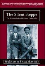 The Silent Steppe: The Memoir of a Kazakh Nomad Under Stalin (Hardback or Cased