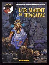BARBE ROUGE L'or maudit de Huacapac   CHARLIER / GATY   NOVEDI  EO 1984
