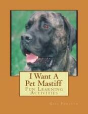 I Want A Pet Mastiff: Fun Learning Activities