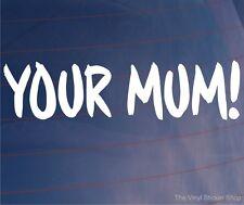 YOUR MUM! Funny COD Joke Car/Van/Window/Bumper Vinyl Sticker/Decal