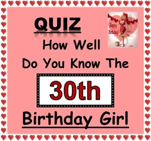 30th BIRTHDAY GIRL Quiz 'How Well Do You Know Her'? - Fun Celebration Game