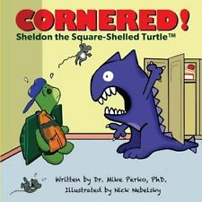 Cornered! : A Story about Bullying Starring Sheldon the Turtle by Mike Perko...
