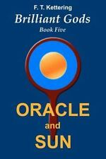 Brilliant Gods, the Wisdom of Olympus: Oracle and Sun : Inspirations by F....