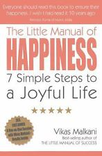 The Little Manual of Happiness: 7 Simple Steps to a Joyful Life