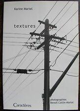 """MARTEL KARINETextures""""Caracteres, 2001, gr; in 4, br., 46 pp.,couverture illus"""