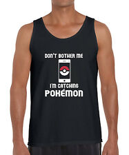 Don't bother me I'm catching Pokemon Go Trainer Funny Parody Vest Tank Top