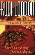 The Operator is Calling by Rudi London (Hardback, 2009)