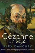 CEZANNE: A LIFE / ALEX DANCHEV 9781846681707
