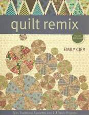 QUILT REMIX FOR ALL SKILL LEVELS 10 PROJECTS