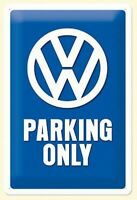 Blechschild VW Parking Only 30 cm !!,NEU,metal shield,Volkswagen