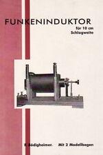 Funkeninduktor für 10 cm Schlagweite selber bauen. Anleitung mit 2 Modellbogen!