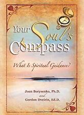 Your Soul's Compass : What Is Spiritual Guidance? Hardcover Joan Borysenko