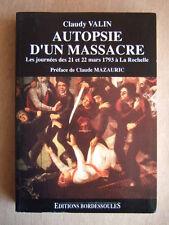 C. VALIN : AUTOPSIE D'UN MASSACRE 21 et 22 mars 1793 à LA ROCHELLE. BORDESSOULES