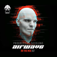 Various Artists : Progressive Sessions - Airwave: In the Mix 007 CD 2 discs
