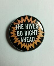 """THE HIVES GO RIGHT AHEAD GROUP BAND NAME MUSIC 1"""" PINBACK BUTTON PIN"""