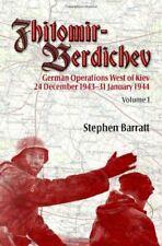 Zhitomir-Berdichev  Volume 1  German Operations West of Kiev 24 Decem