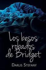 Saga BG. 5: Los Besos Robados de Bridget by Darlis Stefany (2015, Paperback)