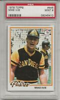 1978 TOPPS #445 MIKE IVIE, PSA 9 MINT, SAN DIEGO PADRES, L@@K