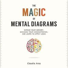The Magic of Mental Diagrams: Expand Your Memory, Enhance Your Concentration,...