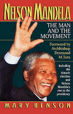 Nelson Mandela: The Man and the Movement by Mary Benson (Paperback, 1994)
