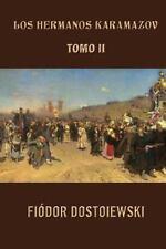Los Hermanos Karamazov (Tomo 2) by Fyodor Dostoyevsky (2013, Paperback)
