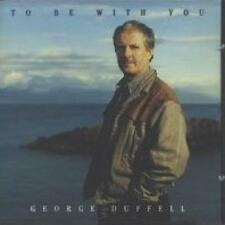 GEORGE DUFFELL - TO BE WITH YOU - CD, 1997