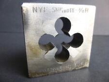 Vintage NYE TOOL & MACHINE WORKS #1136 SKIP TOOTH DIE 3/8 R