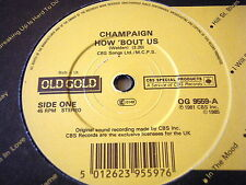 "CHAMPAIGN - HOW 'BOUT US        7"" OLD GOLD VINYL"
