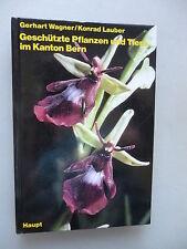 Geschützte Pflanzen und Tiere im Kanton Bern 1984 Schweiz