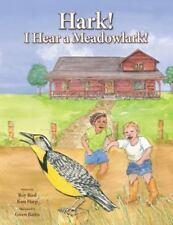 Hark! I Hear a Meadowlark! (Paperback or Softback)