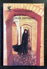 Yasmin Crowther, La cucina color zafferano, Ed. Guanda, 2007