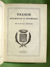 CAYLA & PAUL : Toulouse monumentale et pittoresque (1842) - 37 lithographies