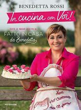 In Cucina con Voi! Tutte le Nuove Ricette di Fatto in Casa da Benedetta di Benedetta Rossi (2019, Rilegato)