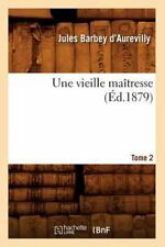 Une Vieille Maitresse. Tome 2 (Ed.1879) (Paperback or Softback)