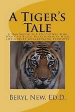 A Tiger's Tale: A Handbook for Educators Who Want to Build Relationships with Th