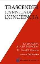 TRASCENDER LOS NIVELES DE CONCIENCIA, POR: DAVID HAWKINS