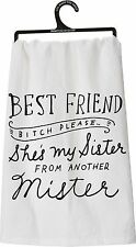 """""""BEST FRIEND B*tch Please, Sister from Another Mister"""" 100% Cotton Tea Towel"""