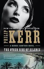 A Bernie Gunther Novel: The Other Side of Silence 11 by Philip Kerr (2017,...