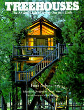 Treehouses: The Art and Craft of Living Out on a Limb - Paperback - VERY GOOD