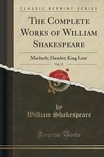 The Complete Works of William Shakespeare, Vol. 11: Macbeth; Hamlet; King Lear (