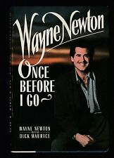 Once Before I Go by Wayne Newton and Dick Maurice (1989, Hardcover), Signed 1st