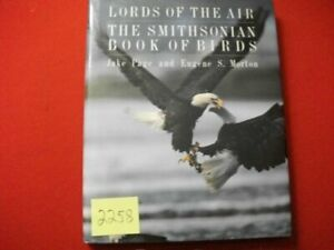 LORDS OF THE AIR-THE SMITHSONIAN BOOK OF BIRDS BY JAKE PAGE & EUGENE S. MORTON