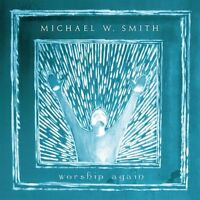 Michael W. Smith - Worship Again CD 2002 Reunion Records [02341-0074-2]